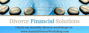 Divorce Financial Solutions and Planning in Austin Texas
